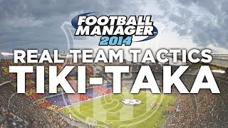 Real Team Tactics Ep.1 - Barcelona Tiki-Taka | Football Manager 2014