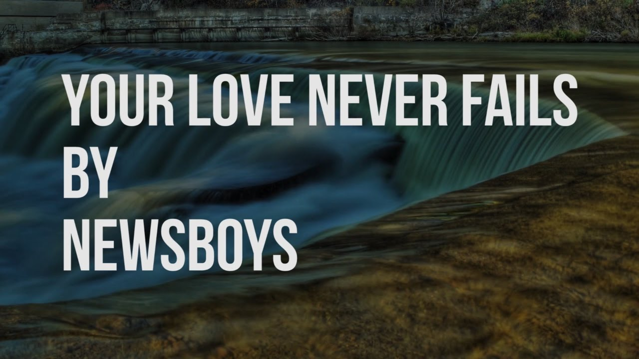 Your Love Never Fails Music Download Newsboys