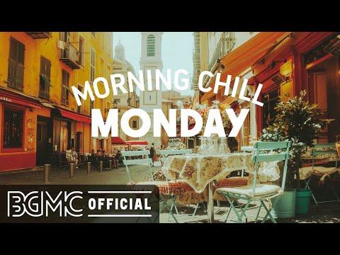 MONDAY MORNING CHILL JAZZ: Positive Mood Jazz & Bossa Nova Music for Good Morning