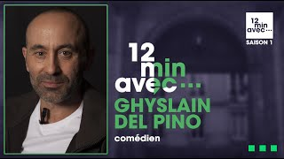12 min avec - GHYSLAIN DEL PINO