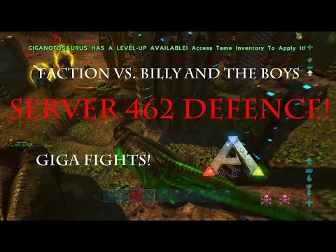 Ark - Faction Vs. Billy and The Boys! Official Server 462 Defence - Ark Survival Evolved