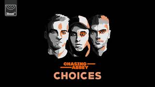 Chasing Abbey - Choices (Audio)