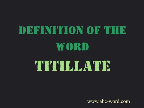 "Definition of the word ""Titillate"""