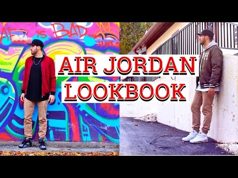 AIR JORDAN LOOKBOOK - HOW I WEAR MY JORDANS - Men's Fashion Looks