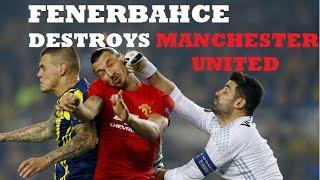 Fenerbahce vs Manchester United ● Humiliation ● 2016