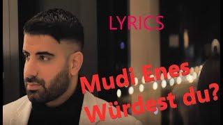 """Lyrics zu """"Mudi x Enes - Würdest du?"""""""