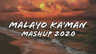 Download Malayo Ka'Man - MASHUP 2021 (Lyrics)