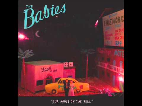 The Babies - Our House on the Hill (2012) - Full Album