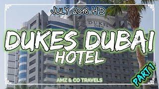 Dukes Dubai Hotel part 1, Palm Jumeira July 2018