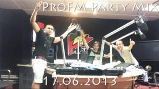 Vali Porcisteanu ProFm Party Mix - 17 06 2013