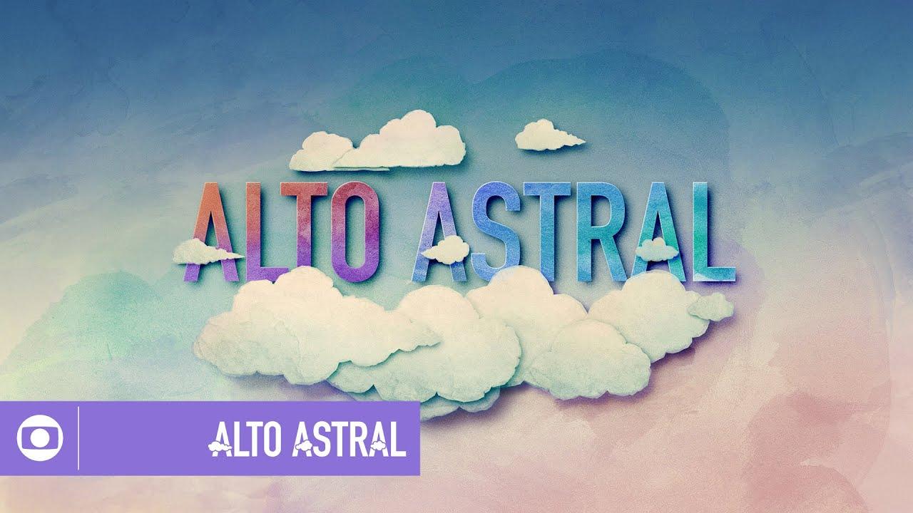 Alto astral veja a abertura da novela da globo youtube - Oglo o ...