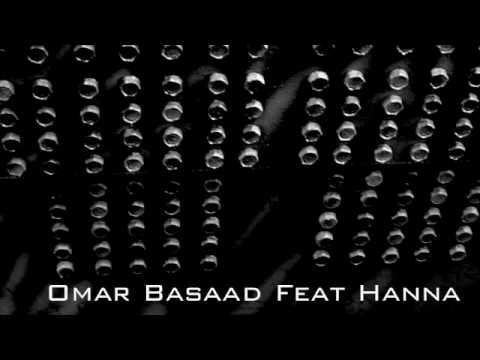 Omar Basaad Feat Hanna - Nehaytna Eh