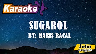 Sugarol (KARAOKE) - Maris Racal // Himig Handog Love songs 2018
