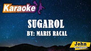 Sugarol (KARAOKE) - Maris Racal // Himig Handog Love songs 2018