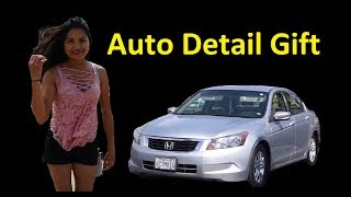 AUTO DETAIL ~ GOOD GIFT FOR  GIRLFRIEND ~ COMPLETE CAR DETAIL