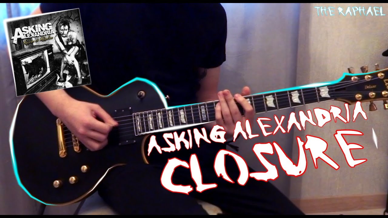how to play closure by asking alexandria on guitar