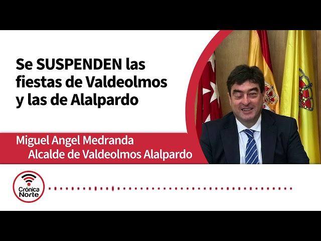 El Alcalde de Valdeolmos Alalpardo nos explica la dolorosa decisión de suspender las fiestas