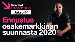 Ennustus osakemarkkinan suunnasta 2020 | Traders' Club 44. jakso