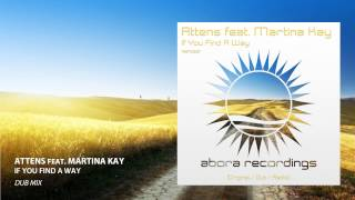 Attens feat. Martina Kay - If You Find a Way (Dub Mix)