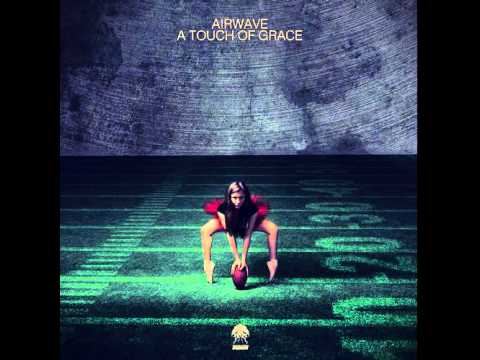 Airwave  A Touch Of Grace