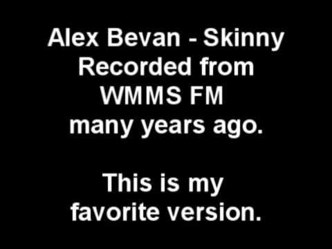 Alex Bevan - Skinny (WMMS)