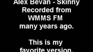 Watch Alex Bevan Skinny video