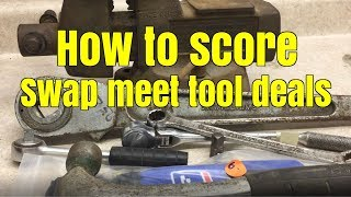 How to find tool bargains: swap meet edition May 2018