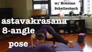 Astavakrasana--8 Angle Pose with Brentan Schellenbach