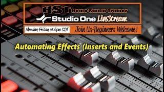 Studio One LiveStream - Automating Effects (Inserts and Events)