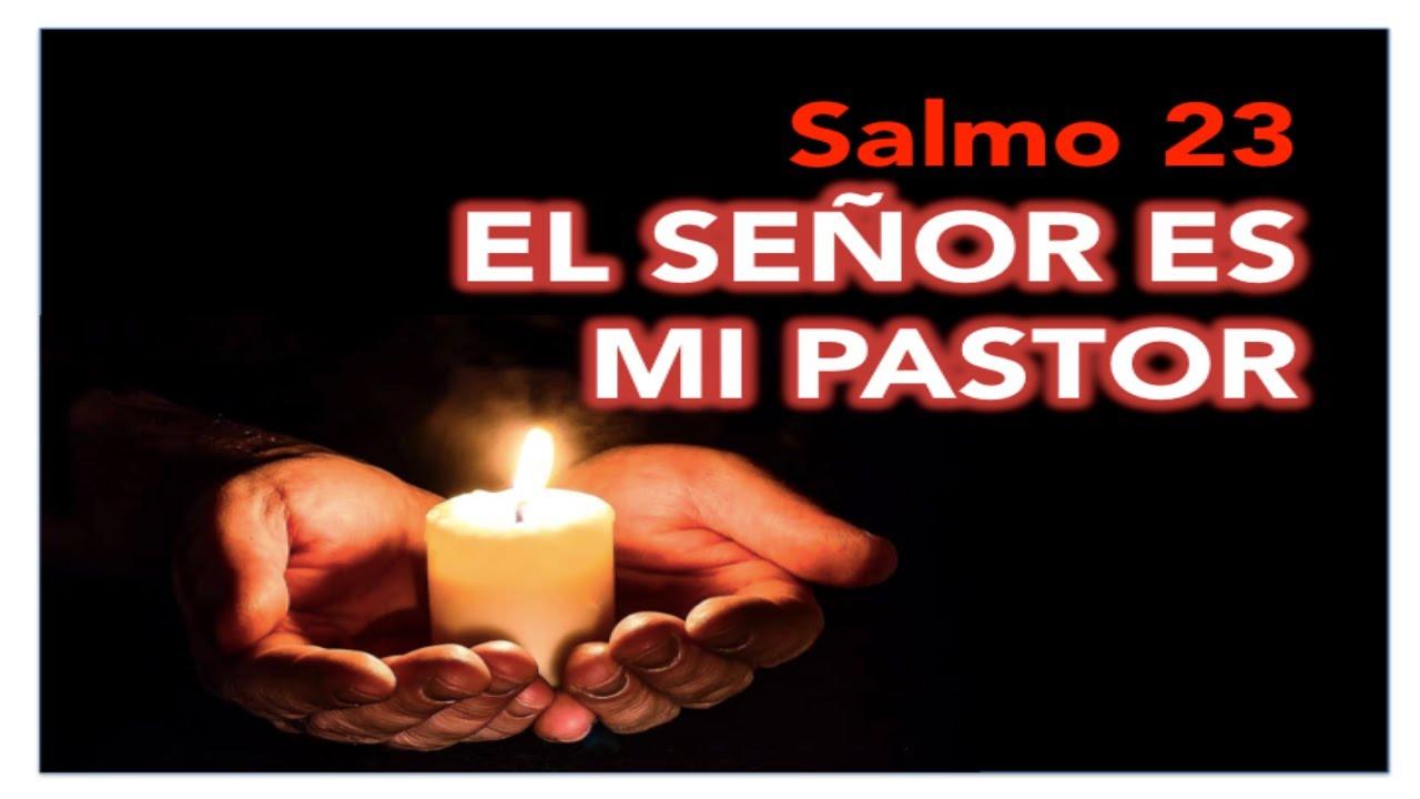 SALMO 23 La más hermosa oración para nuestros tiempos Oración poderosa El Señor es mi pastor