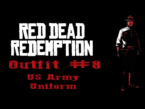 Red Dead Redemption Outfit 8: US Army Uniform