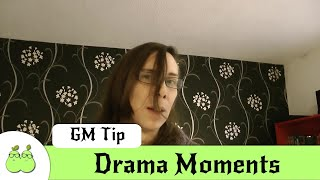 How to Use Drama Moments