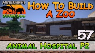 Zoo In Minecraft :: Animal Hospital P2 :: How To Build :: E57 :: Z One N Only