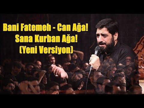 Can Ağa, sənə qurban Ağa! - Seyid Məcid Bəni-Fatimə