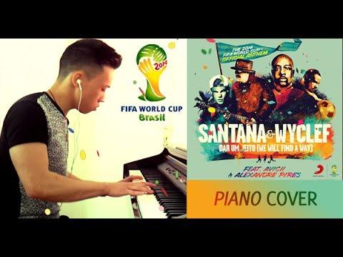 Santana, Wyclef, Avicii & Alexandre Pires - Dar Um Jeito [2014 FIFA World Cup Anthem] - Piano cover