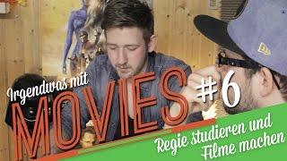 Regie studieren und Filme machen | Irgendwas mit Movies #6