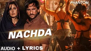 Nachda Full AUDIO Song WITH  LYRICS  - Phantom | Saif Ali khan, Katrina Kaif |