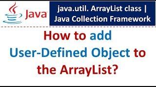 Java : Collection Framework : ArrayList (Add User Defined Object)