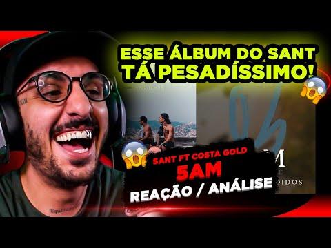 Sant ft. Costa Gold – 5AM [Reação/ Análise]