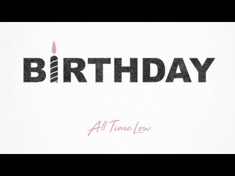 All Time Low: Birthday (Official Audio)
