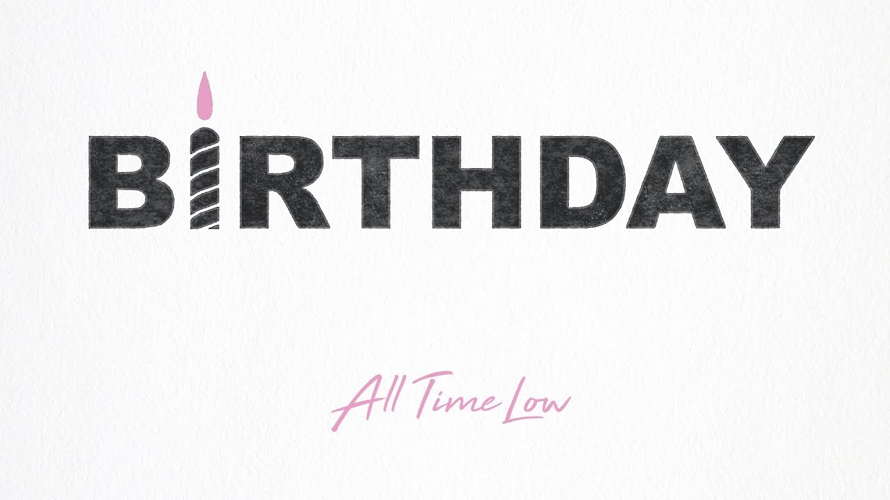 All Time Low: Birthday (Official Audio) - All Time Low: Birthday (Official Audio)