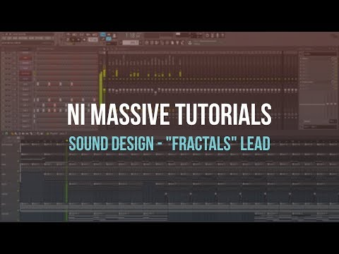 "NI Massive Sound Design - ""Fractals"" Lead [Tutorial]"