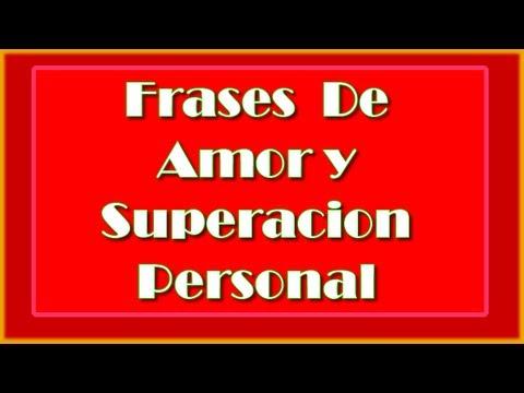 Frases De Amor Y Superacion Personal Youtube
