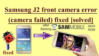 [Fixed] Samsung Galaxy J2 Front Camera failed error Fixed [Solved] how to fix samsung camera failed