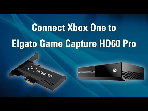 Elgato Game Capture HD60 Pro - How to Set Up Xbox One
