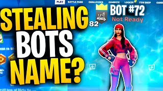 Can You CHANGE YOUR NAME To A BOTS USERNAME In The MIDDLE OF A GAME? | Fortnite Mythbusters