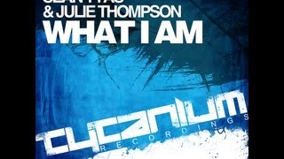 Sean Tyas & Julie Thompson - What I Am - Official Video