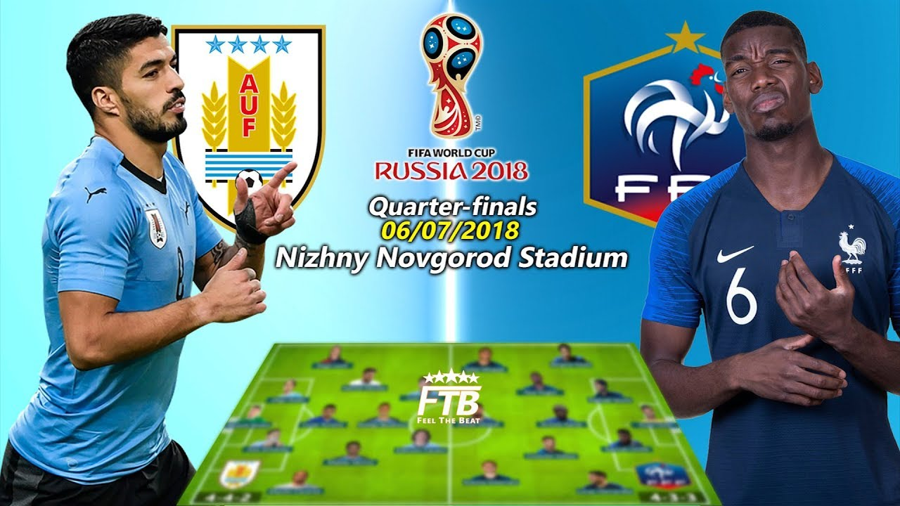 France Vs Uruguay  Fifa World Cup Russia Quarter Finals Potential Lineups Score Predictions