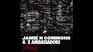 Jamie N Commons & X Ambassadors - Jungle
