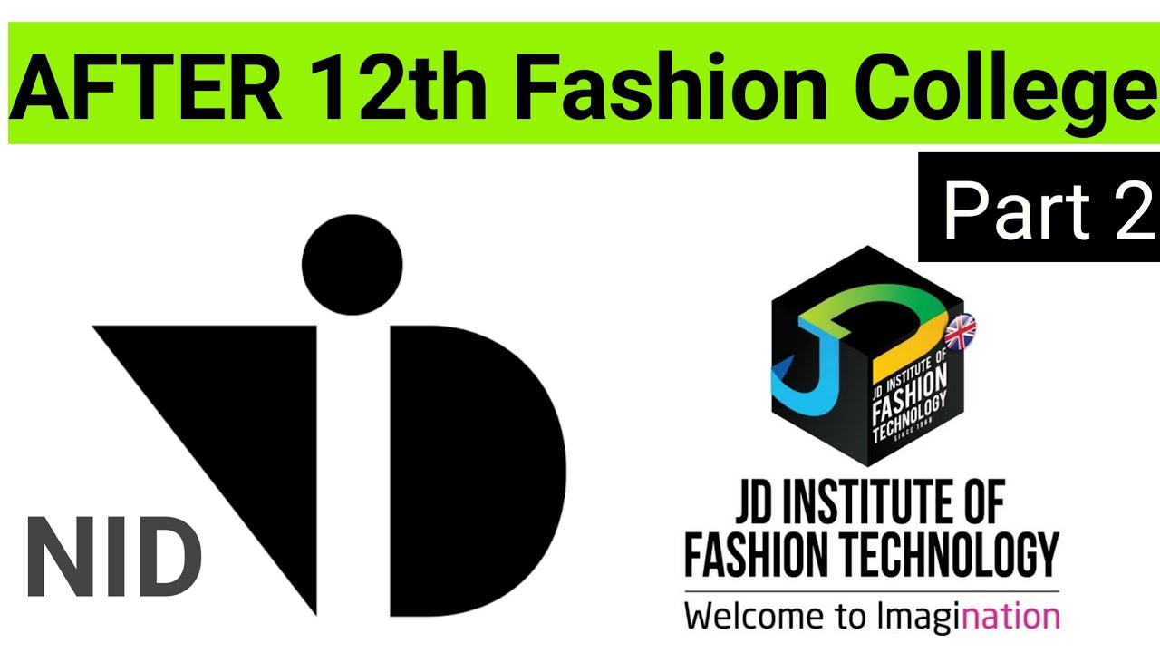 Fashion Designing College After 12th Nid Preparation Jd Institute Fashion Technology Part 2 Youtube